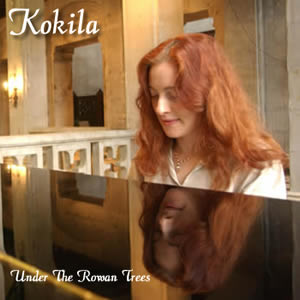 Kokila - Under The Rowan Trees